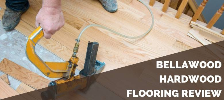 Bellawood Hardwood Flooring Review