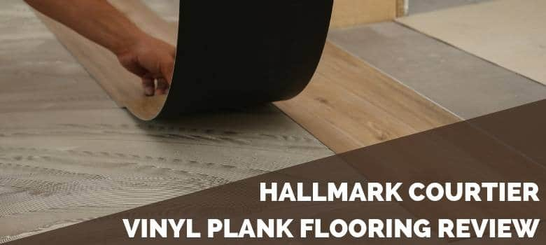 Hallmark Courtier Vinyl Plank Flooring Review