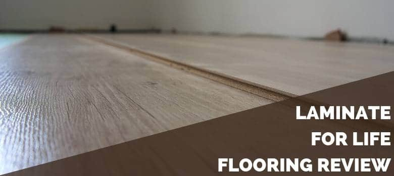 Laminate for Life Flooring Review