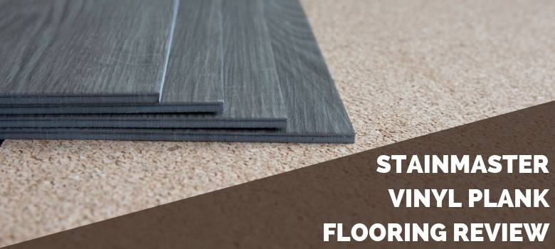 Stainmaster Vinyl Plank Flooring Review