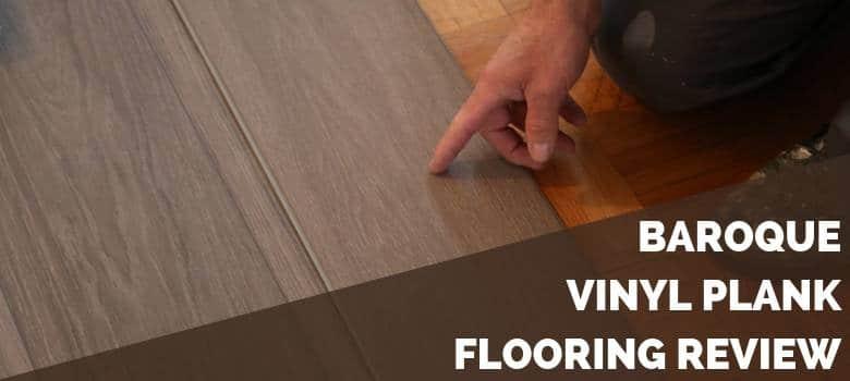 Baroque Vinyl Plank Flooring Review