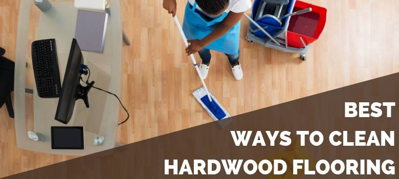 Best Ways to Clean Hardwood Flooring