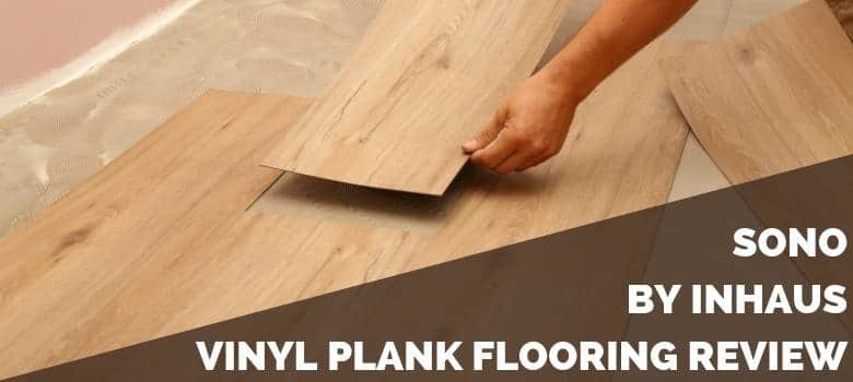 SONO by InHaus Vinyl Plank Flooring Review