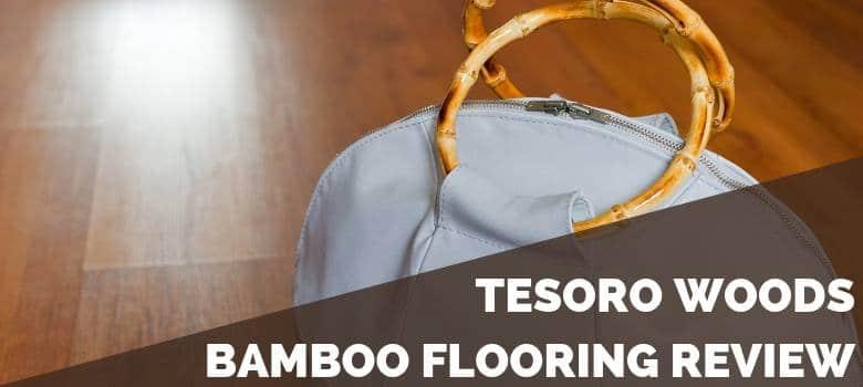 Tesoro Woods Bamboo Flooring Review