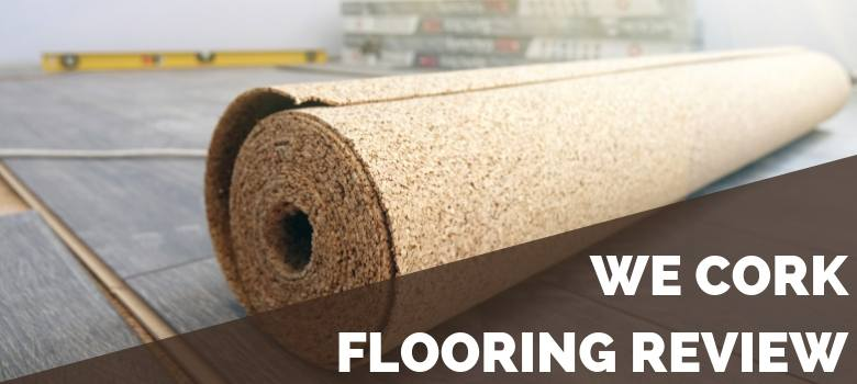 WE Cork Flooring Review