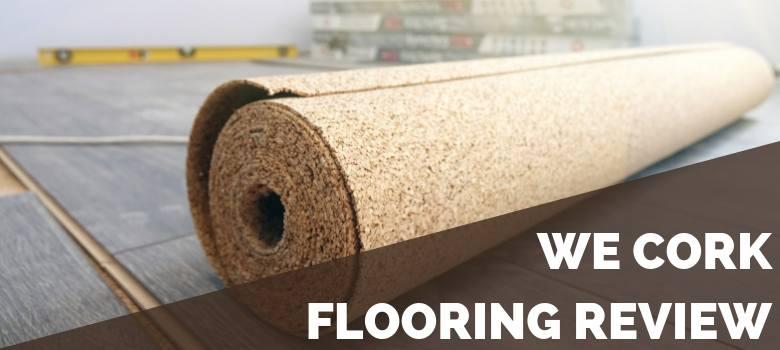WE Cork Flooring Review