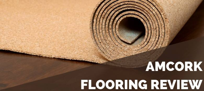 AmCork Flooring Review