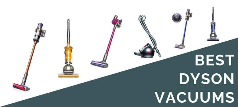 6 Best Dyson Vacuums In 2020 Reviews