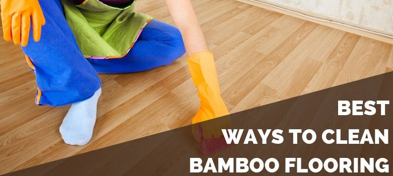 How To Clean Bamboo Flooring 2020 S What Not Do