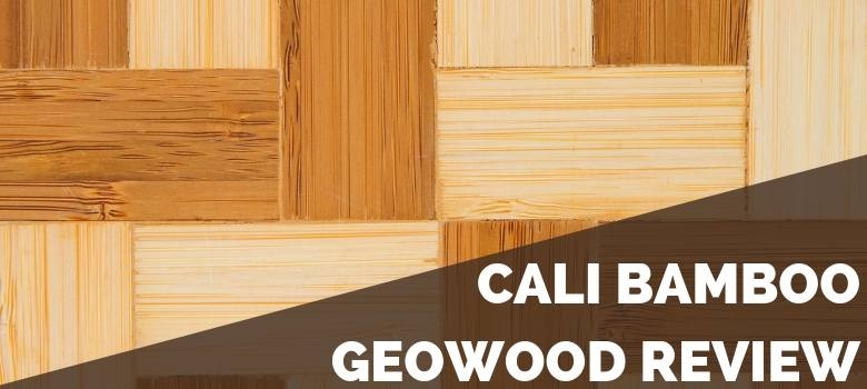 Cali Bamboo GeoWood Review
