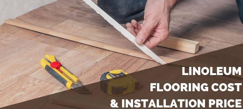 Linoleum Flooring Cost & Installation Price