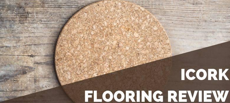 iCork Flooring Review
