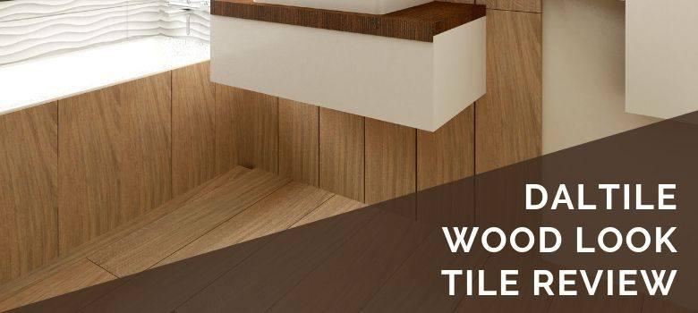 Daltile Wood Look Tile Review