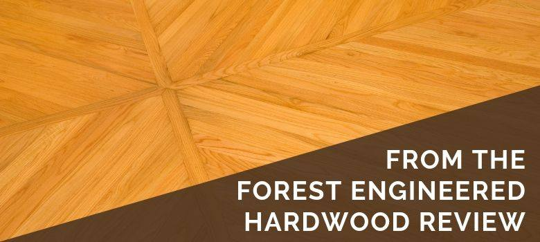 From the Forest Engineered Hardwood Review