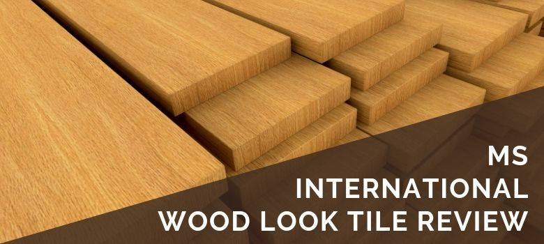 MS International Wood Look Tile Review