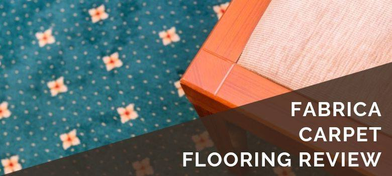 Fabrica Carpet Flooring Review