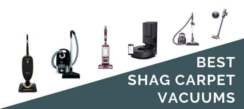 Best Shag Carpet Vacuums