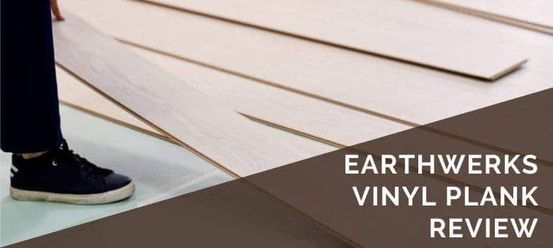 EarthWerks Vinyl Plank Review