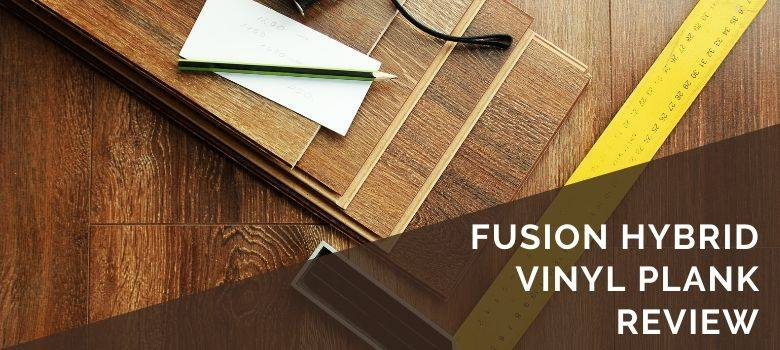 Fusion Hybrid Vinyl Plank Review