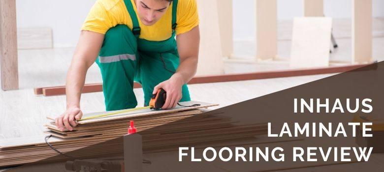 Inhaus Laminate Flooring Review