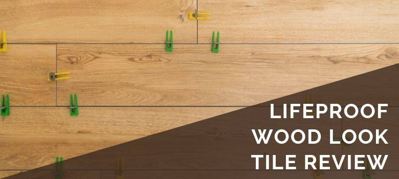 LifeProof Wood Look Tile Review