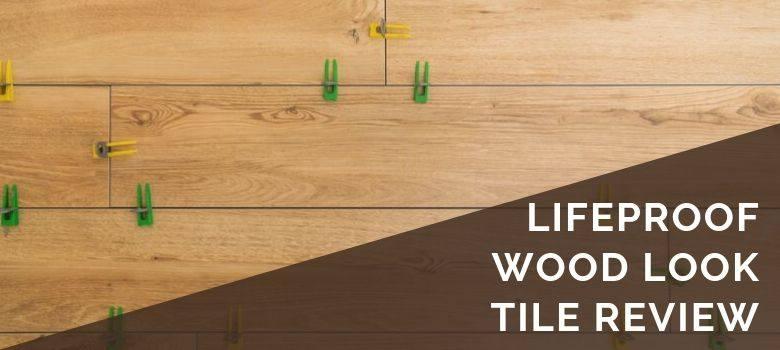 LifeProof Wood Look Tile Review