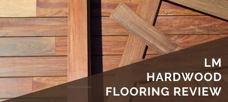 LM Hardwood Flooring Review