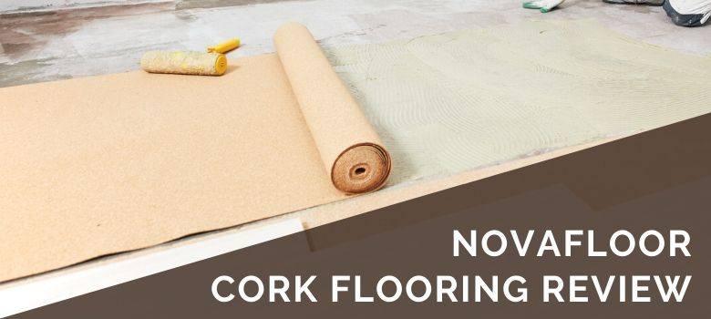 Novafloor Cork Flooring Review 2019 Pros Cons Cost Estimate
