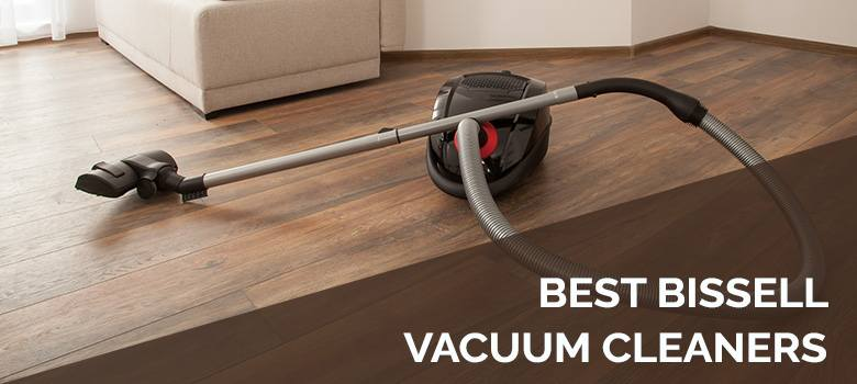 Best Bissell vacuum cleaners