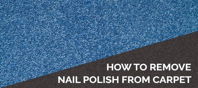 how to remove nail polish from carpet