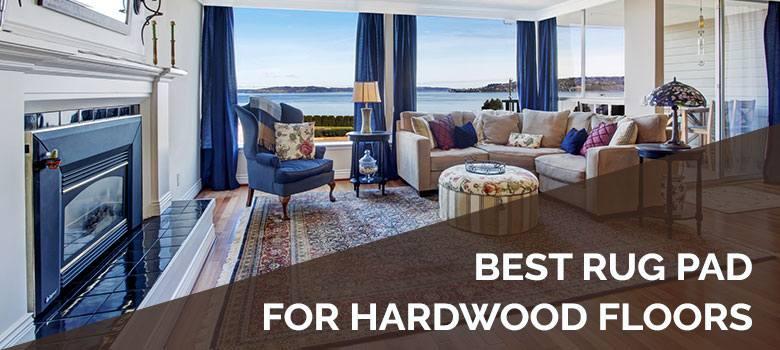 Best rug pad for hardwood floors