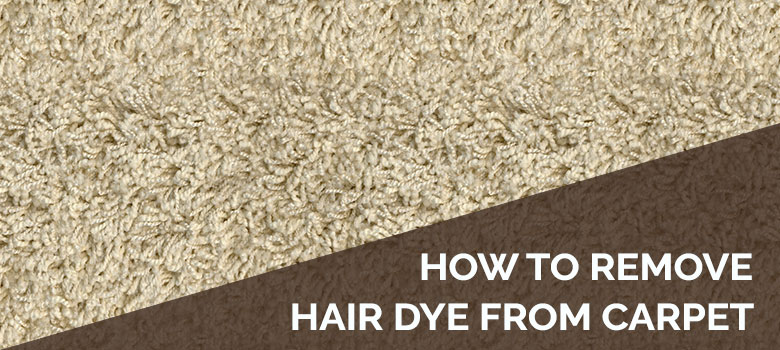 how to remove hair dye from carpet