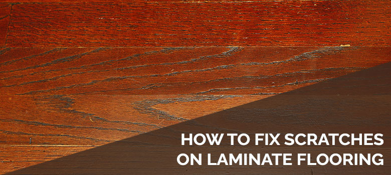how to fix scratches on laminate flooring