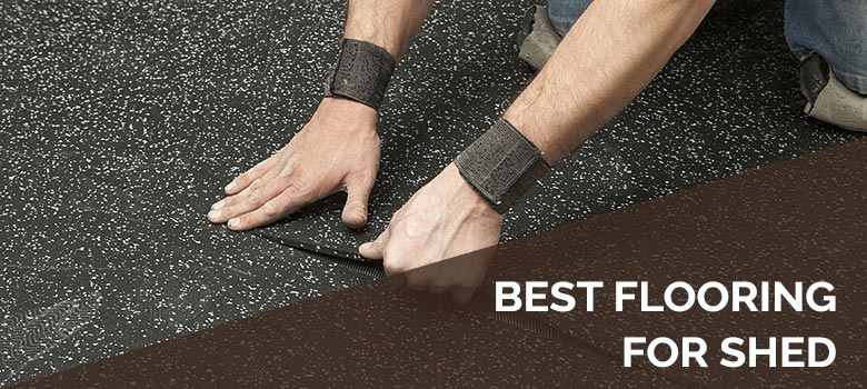 Best Flooring for Shed