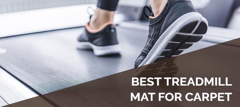 best treadmill mat for carpet