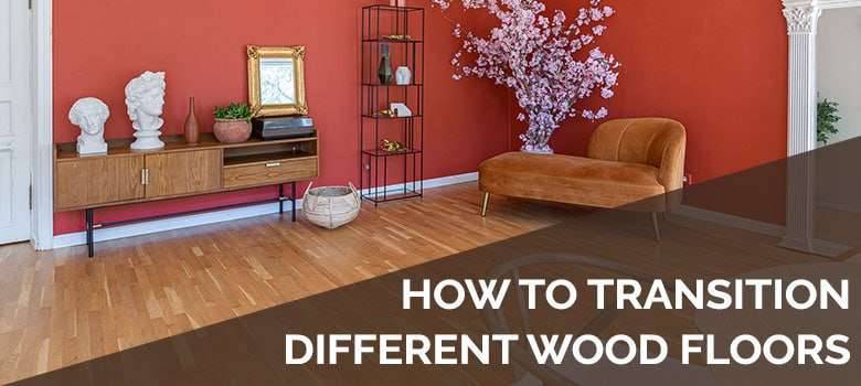 how to transition different wood floors